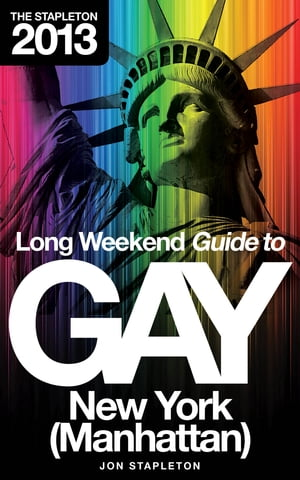 The Stapleton 2013 Long Weekend Guide to Gay New York (Manhattan)