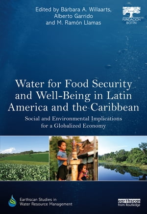 Water for Food Security and Well-being in Latin America and the Caribbean Social and Environmental Implications for a Globalized Economy