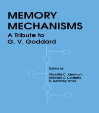 Memory Mechanisms: A Tribute To G.v. Goddard
