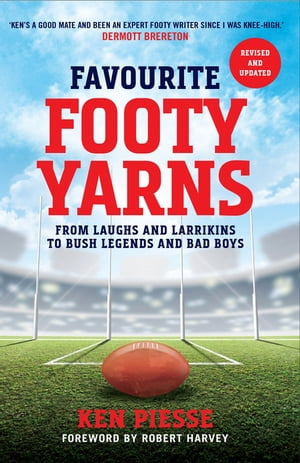 Favourite Footy Yarns: Expanded and Updated by Ken Piesse