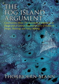 The Fog Island Argument: Conversations About the Assessment of Arguments in Design and a General…