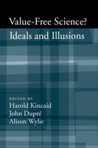 Value-Free Science: Ideals and Illusions?