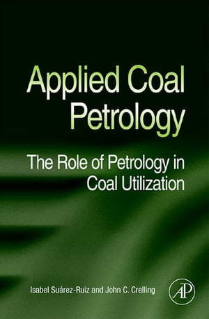Applied Coal Petrology The Role of Petrology in Coal Utilization