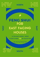 Feng Shui For East Facing Houses - In Period 8 (2004 - 2023) by Dzung Dang Van