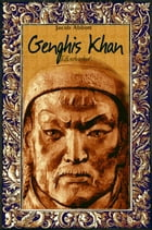 Genghis Khan: Illustrated by Jacob Abbott