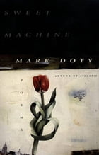 Sweet Machine: Poems by