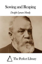 Sowing and Reaping by Dwight Lyman Moody