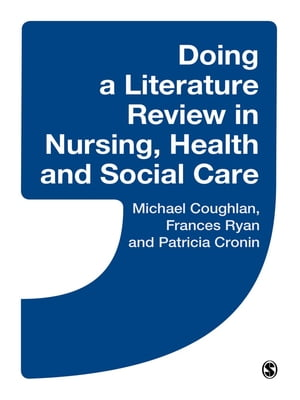 Doing a Literature Review in Nursing,  Health and Social Care SAGE Publications