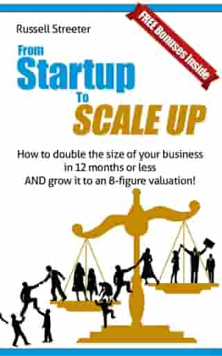 From Startup To Scale Up by Russell Streeter