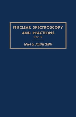 Book Nuclear Spectroscopy and Reactions 40-B by Cerny, Joseph