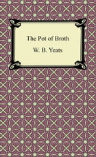 The Pot of Broth by W. B. Yeats