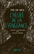 L'heure de la vengeance by Jan Christopher Naess