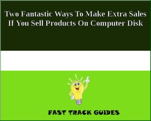 Two Fantastic Ways To Make Extra Sales If You Sell Products On Computer Disk by Alexey
