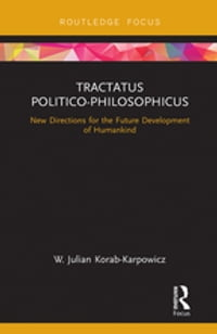Tractatus Politico-Philosophicus: New Directions for the Future Development of Humankind