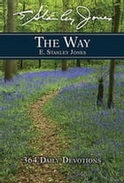 The Way: 364 Daily Devotions by E Stanley Jones Foundation