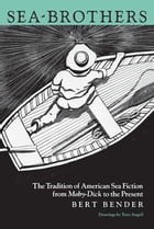 Sea-Brothers: The Tradition of American Sea Fiction from Moby-Dick to the Present