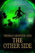 Thomas Skinner and The Other Side (Book 1) ecd93b57-06e7-4cc4-835e-c158d78048d5