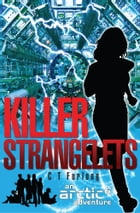 The ARCTIC6 Adventures - Book 1: Killer Strangelets by C.T. Furlong