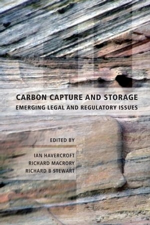 Carbon Capture and Storage Emerging Legal and Regulatory Issues