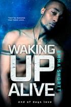 Waking Up Alive by Emma Shortt