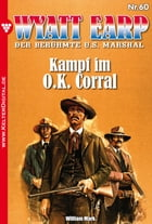 Wyatt Earp 60 - Western: Kampf im O.K. Corral by William Mark