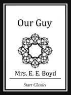 Our Guy by E. E. Boyd