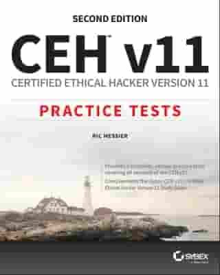 CEH v11: Certified Ethical Hacker Version 11 Practice Tests by Ric Messier