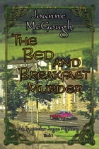The Bed and Breakfast Murder by Joanne McGough