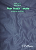 CD Grimes book two: The Later Years Collector's edition by CD Moulton