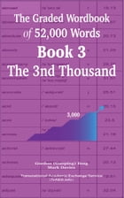 The Graded Wordbook of 52,000 Words Book 3: The 3nd Thousand by Gordon (Guoping) Feng