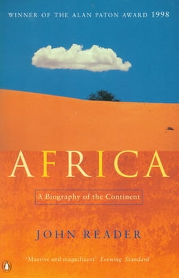 Book Africa: A Biography of the Continent by John Reader