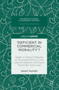 'Deficient in Commercial Morality'?: Japan in Global Debates on Business Ethics in the Late…