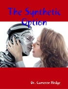 The Synthetic Option by Dr. Cameron Hodge