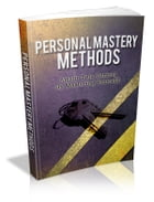 Personal Mastery Methods by Anonymous