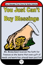 You Just Can't Buy Blessings (Text Messages From Jesus Book 12) by Buddy Valentine