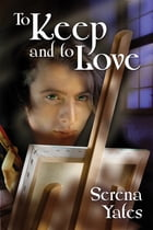 To Keep and to Love by Serena Yates