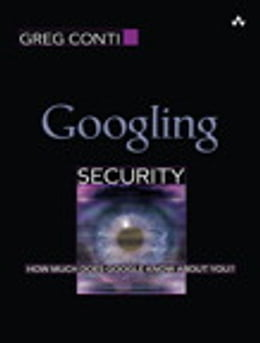Book Googling Security: How Much Does Google Know About You? by Greg Conti