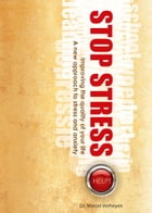 Stop Stress: A new approach to stress and anxiety by Dr Marcel Verheyen