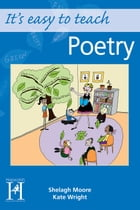 It's easy to teach - Poetry: Poetry for Key Stage 1 teachers by Shelagh Moore