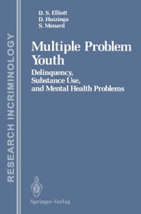 Multiple Problem Youth: Delinquency, Substance Use, and Mental Health Problems
