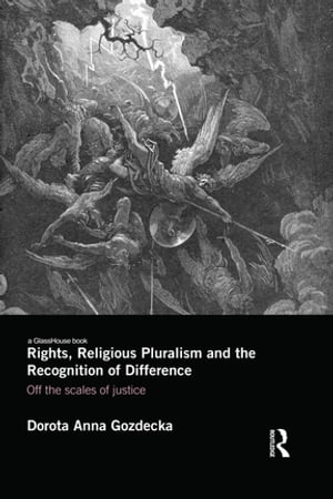 Rights,  Religious Pluralism and the Recognition of Difference Off the Scales of Justice