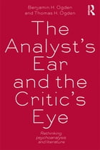 The Analyst's Ear and the Critic's Eye