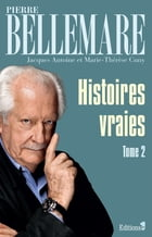 Histoires vraies - tome 2 by Pierre Bellemare