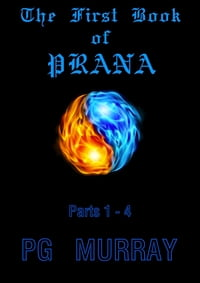 PRANA Parts 1 - 4: Lucifer and me