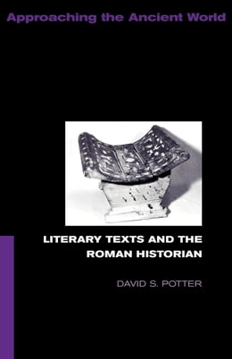 Book Literary Texts and the Roman Historian by Potter, David