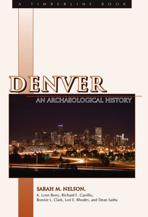 Denver An Archaeological History