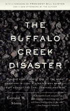 The Buffalo Creek Disaster: How the survivors of one of the worst disasters in coal-mining history brought s uit against the coa by Gerald M. Stern