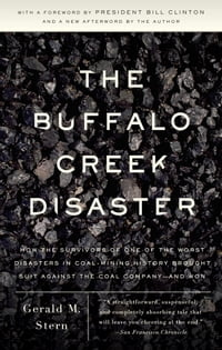 The Buffalo Creek Disaster: How the survivors of one of the worst disasters in coal-mining history…