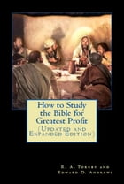 How to Study the Bible for Greatest Profit (Updated and Expanded Edition) by Edward D. Andrews