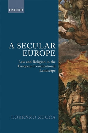 A Secular Europe Law and Religion in the European Constitutional Landscape